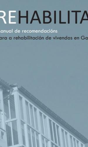 Manual de recomendacións para a rehabilitación de vivendas en Galicia. IGVS. 2017