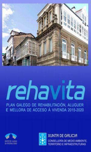 Plan rehaVIta. Plan galego de rehabilitación, alugueiro e mellora de acceso á vivenda 2015-2020. Xunta de Galicia. 2015.