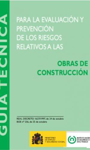 Guía técnica para a avaliación e prevención dos riscos relativos ás obras de construción