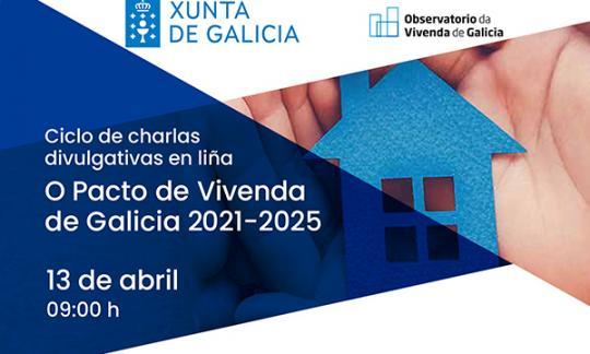O Pacto de Vivenda de Galicia 2021-2025. En liña. 13/04/2021