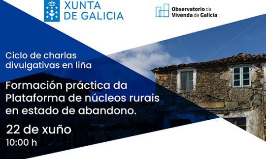 Xornada práctica sobre funcionamento da Plataforma de núcleos rurais en estado de abandono. En liña. 22/06/2021